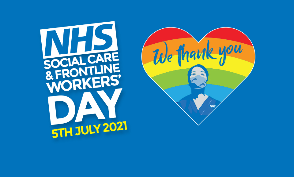 NHS, Social Care & Frontline Workers Day - 5th July 2021